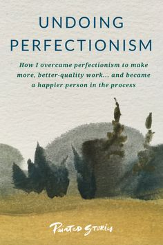 Undoing Perfectionism - Painted Stories