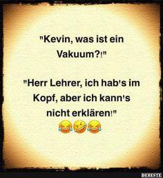 Kevin, was ist ein Vakuum? | Lustige Bilder, Sprüche, Witze, echt lustig