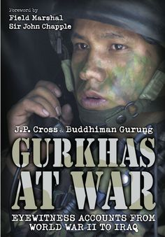 Gurkhas at War: The editors – who travelled 5,000 miles to rescue material from surviving soldiers – provide a thorough introduction to Gurkha culture, a historical overview of each campaign fought, and record some of the peculiarities of their encounters with these most resilient of soldiers.