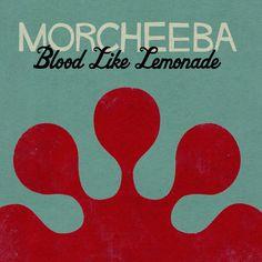 Blood Like Lemonade – Morcheeba