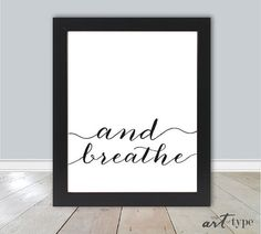 Minimalist Print And Breathe INSTANT DOWNLOAD 8x10 by theARTofTYPE
