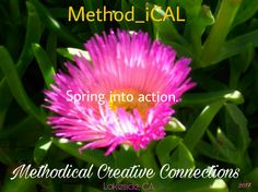 MethodiCAL Spring into action. #MethodicalCreativeConnections #Method_iCAL