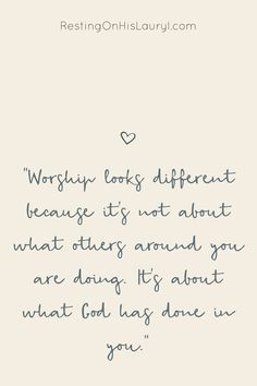 Your Worship Should Look Different - Resting on His Lauryl Genuine Worship Worship Scripture, Worship Jesus, Worship Leader, Worship In The Bible, Bible Verses Quotes, Jesus Quotes, Faith Quotes, Godly Women Quotes, Scriptures