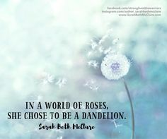 In a world of roses, she chose to be a dandelion. *All those who have never-ending wishes would want a dandelion rather than a rose flower 😊 Dandelion Quotes, Dandelion Art, Dandelion Wish, Wish Quotes, Dream Quotes, Me Quotes, Poetry Quotes, Qoutes, The Words