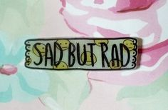 Sad Girls Club Brooch sad but rad Pin smiley face by HexYourself