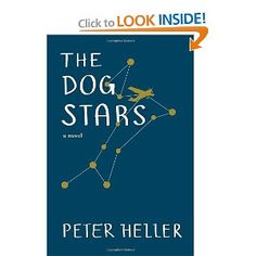 The Dog Stars. By Peter Heller.