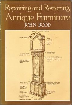 Repairing and Restoring Antique Furniture: Amazon.co.uk: John Rodd: 9780715369623: Books