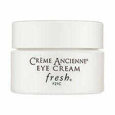 Fresh - Crème Ancienne Eye Cream (.5oz) www.sephora.com $95.00  Reference: http://thecoveteur.com/snob-essentials-with-tina-craig/