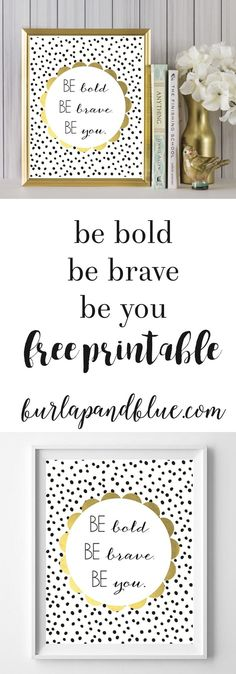 Be Bold Be Brave Be You free printable art! Nursery art, wall decor, or gallery wall art!