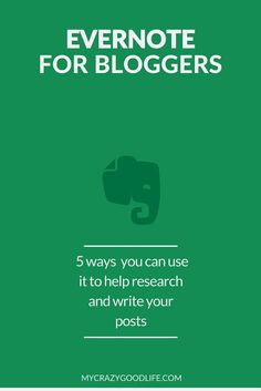 Evernote for Bloggers: 5 ways you can use it to help research and write your posts