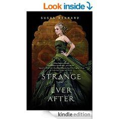 Susan Dennard - Strange and Ever After (Something Strange and Deadly Book 3)