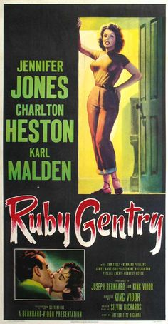 Ruby Gentry is a 1952 film, directed by King Vidor and starring Jennifer Jones, Charlton Heston and Karl Malden. The movie and the title character were the inspiration for Roberta Lee Streeter to take the performing name Bobbie Gentry Old Movie Posters, Classic Movie Posters, Movie Poster Art, Classic Movies, Good Girl, Karl Malden, Fox Movies, Jennifer Jones, Hooray For Hollywood