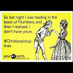 Christian Pick up line :) This made me laugh SO hard!