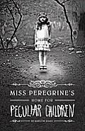 Miss Peregrine's Home for Peculiar Children by Ransom Riggs (YA & Horror, 2011)