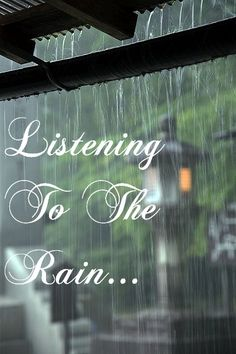 Listening to the rain especially on a tin roof. Mom loved that.