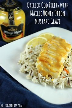 Grilled Cod Filets with Maille Honey Dijon Mustard Glaze - Solid Gold Eats