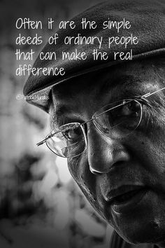 Often it are the simple deeds of ordinary people that can make the real difference...