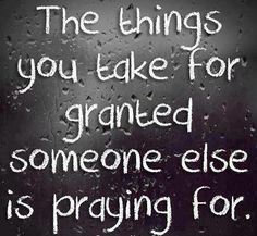 taking things for granted...