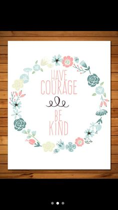 Cinderella 2015 quote Have Courage and Be Kind