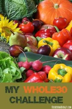 My Whole30 Challenge. The Whole30 is a thirty day detox plan, in which you basically eat nothing but vegetables, fruits, meat, chicken, eggs, fish, and nuts.