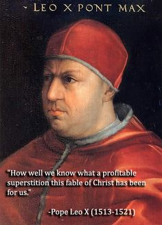 Even The Catholic Popes, Bishops and Priests knew that Christianity was nothing…