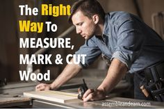"""""""Measure Twice Cut Once"""" – How To Measure Your Wood Projects Wrong with measurements is one of the most common reasons a wood project can go wrong. Hence the well known saying – """"Measure twice, cut once."""" It applies to all craftwork that involves cutting and assembling, eg. Sewing.  Make money (from home) with …"""