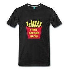 Fries Before Guys Sudaderas - Camiseta premium hombre
