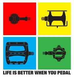 Life is better when you pedal.