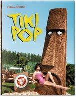 Tiki Pop. L'Amérique rêve son paradis polynésien