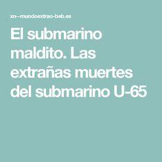 El submarino maldito. Las extrañas muertes del submarino U-65