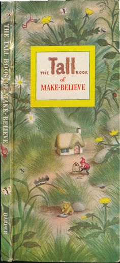 Tall Book of Make Believe with illus. by Garth Williams