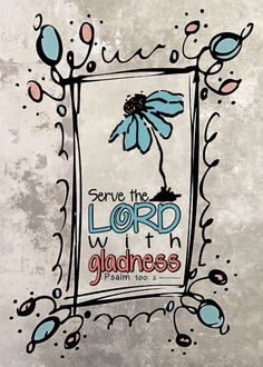 serve the lord with gladness Psalm 100:2 from Molly at Mixed Molly Designs