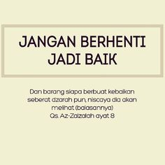 Jangan berhenti jadi baik! . . . Silakan di share dan di tag temannya jika bermanfaat. :) .