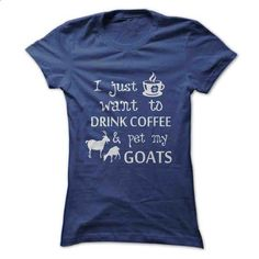 Coffee & Goats - #birthday shirt #shirt collar. BUY NOW => https://www.sunfrog.com/Pets/Coffee-amp-Goats-Ladies.html?68278