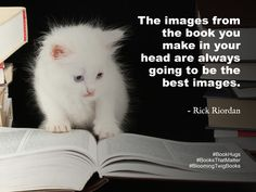 The images from the book you make in your head are always going to be the best images.- Rick Riordan #Booksthatmatter #Bookhugs #Bloomingtwig #Yourstory