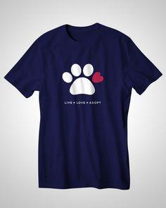 Shirt off R Back - LIVE LOVE ADOPT T-SHIRT, $20.00 (http://www.shirtoffrback.com/live-love-adopt-t-shirt/)#petadoption #petrescue