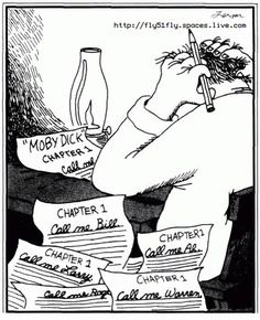 """The Far Side"" by Gary Larson.  Call me Ishmael."