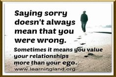 Saying exuse and sorry makes a person great