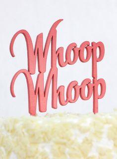 Whoop Whoop wedding or party cake topper