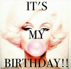 its my birthday meme Happy Birthday To Me Quotes, Birthday Girl Quotes, Happy Birthday Images, Happy Birthday Wishes, Birthday Greetings, Its My Birthday Month, It's My Birthday, Monroe Quotes, Humor Grafico