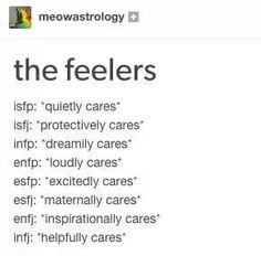 """MBTI: the """"Feeling"""" types, and their caring styles. Isfj Personality, Personality Psychology, Myers Briggs Personality Types, Myers Briggs Personalities, Psychology Quotes, Infj Mbti, Istp, Ms Gs, Look At You"""