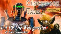 CLOCKWORK TALES Glass und Ink ♥ Teil 10: Die Welt gerettet & Inks Geschi...