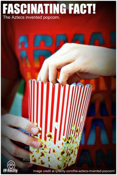 The Aztecs invented popcorn. - Cool and Interesting Facts for Kids