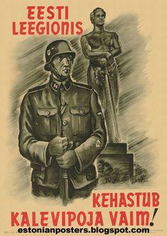 "Estonian WW2  ""The Estonian Legion embodies the spirit of Kalevipoeg"" (Kalevipoeg is the hero giant in Estonian mythology)"