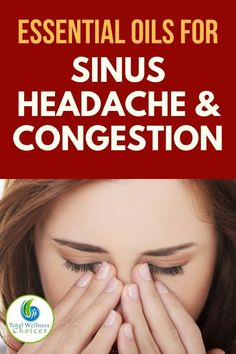 Here are the top 4 essential oils for sinus headache relief. EOs are one of the best home remedies for sinus congestion, headaches and pressure relief. #sinusheadache #sinusheadacherelief #sinuspressurerelief #sinuscongestionrelief #essentialoils #homeremedies #naturalremedies