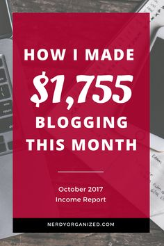 Learn the exact strategies I used to make $1,755 in October! #blogging #incomereport #onlinebusiness #income via @nerdyorganized