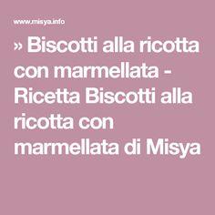 » Biscotti alla ricotta con marmellata - Ricetta Biscotti alla ricotta con marmellata di Misya