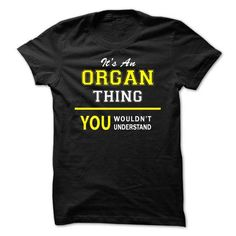 awesome ORGAN name on t shirt