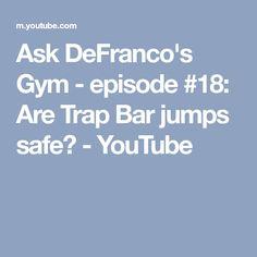 Ask DeFranco's Gym - episode #18: Are Trap Bar jumps safe? - YouTube