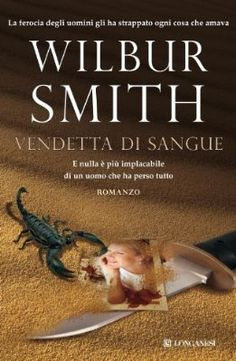 Vendetta di sangue by Wilbur Smith - Books Search Engine Wilbur Smith Books, Thing 1, Animal Posters, Vendetta, Search Engine, Thriller, Baby Animals, Audiobooks, Writer